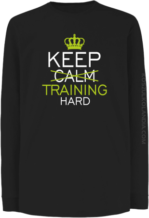Keep Calm and TRAINING HARD - Longsleeve dziecięcy