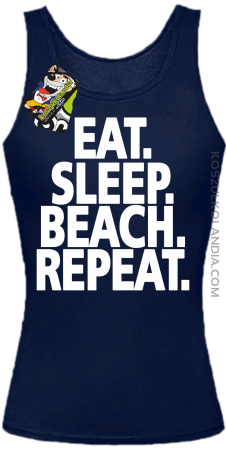 Eat Sleep Beach Repeat - Top damski