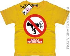 ZAKAZ PIERDZENIA - koszulka dla dziecka