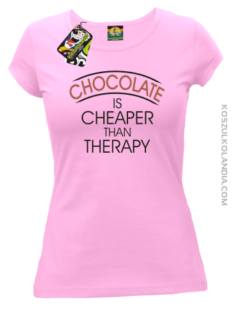 Chocolate is cheaper than therapy - Koszulka damska