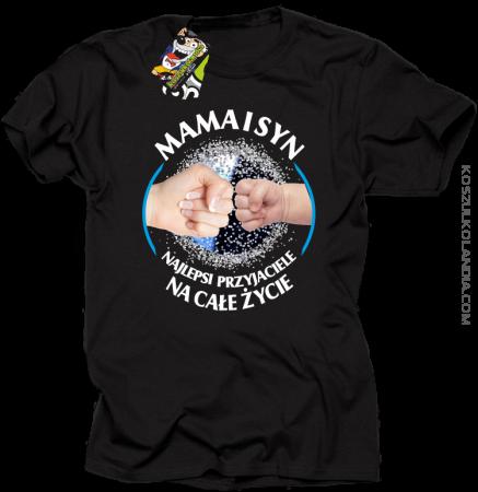 Mama i Syn najlepsi przyjaciele na całe życie - Koszulka męska