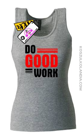 Do good work- Top Damski