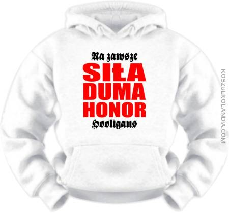 Siła Duma Honor Hooligans - Bluza
