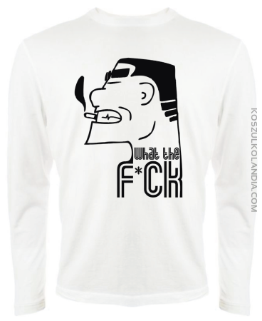 Face WTF What the Fuck - Longsleeve męski