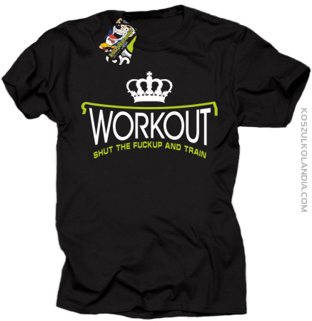 Workout shut the FUCKUP and train - Koszulka męska