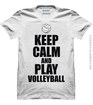 Keep Calm and play volleball - siatkówka - koszulka męska