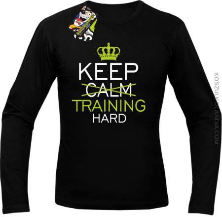 Keep Calm and TRAINING HARD - Longsleeve męski
