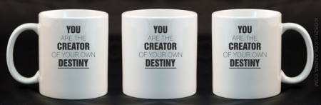 You are the CREATOR of your own DESTINY - Kubek Ceramiczny