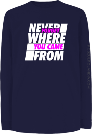 Never forget where you came from - Longsleeve dziecięcy