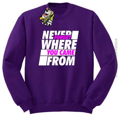 Never forget where you came from - Bluza męska standard bez kaptura