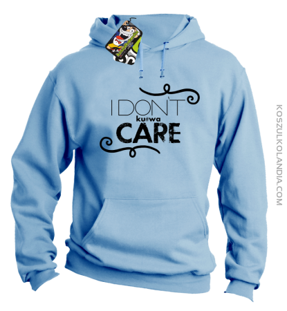 I Don`t ku#wa Care - Bluza męska z kapturem