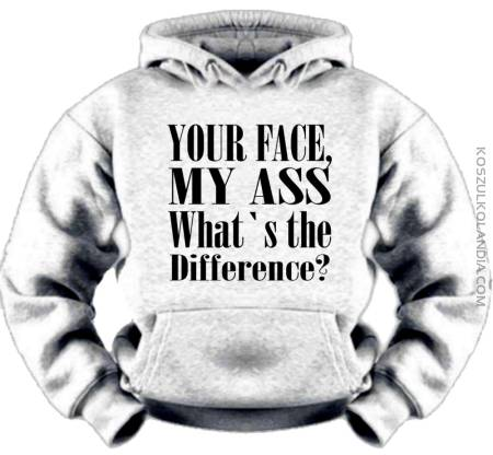 Your Face , My Ass , What's the Difference ? - Bluza
