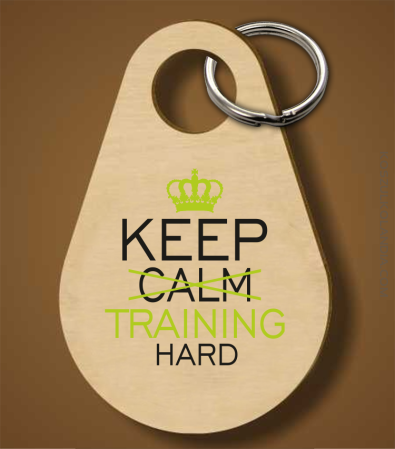 Keep Calm and TRAINING HARD - Breloczek
