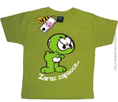 Zaraz zapsoce Zielony Potworek Koszulka Dziecięca