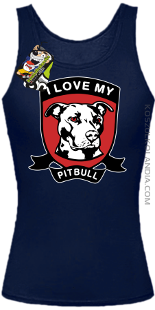 I Love My Pitbull -  Top damski