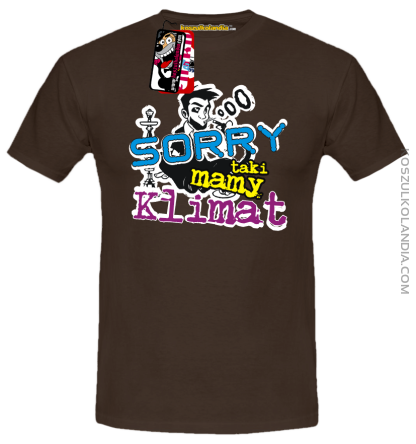 d393e1032ae456 SORRY Taki mamy klimat - koszulka męska