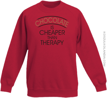 Chocolate is cheaper than therapy - Bluza dziecięca bez kaptura