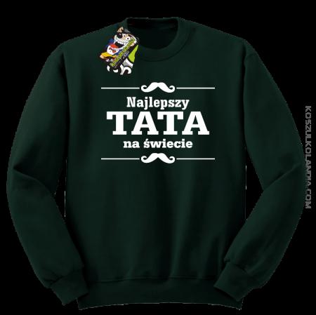 Najlepszy TATA na świecie - Bluza męska standard bez kaptura