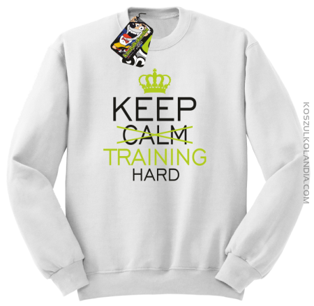 Keep Calm and TRAINING HARD - Bluza męska standard bez kaptura