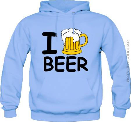 I Love Beer - Bluza