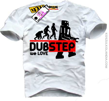 DUBSTEP we Love - koszulka standard Nr KODIA00111
