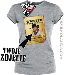 WANTED na zamówienie z własnym zdjęciem - koszulka damska