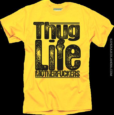 Thug Life Motherfuckers - koszulka męska