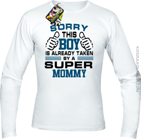 Sorry this boy is already taken by a super mommy - Longsleeve męski