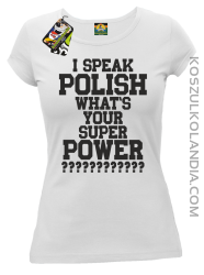 I speak Polish What`s Your Super POWER ?