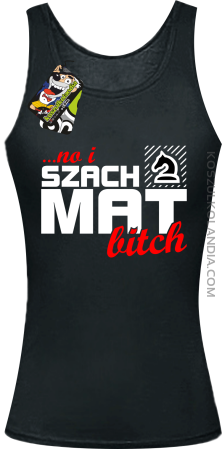 No i szach mat bitch - Top damski
