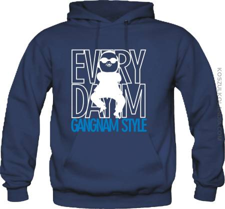 EVERY DAY I`M GANGNAM STYLE standard - BLUZA