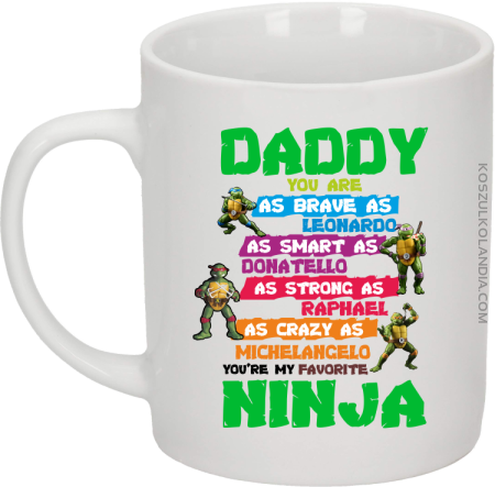 Daddy you are as brave as Leonardo Ninja Turtles - Kubek ceramiczny