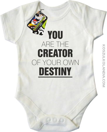 You are the CREATOR of your own DESTINY - Body dziecięce