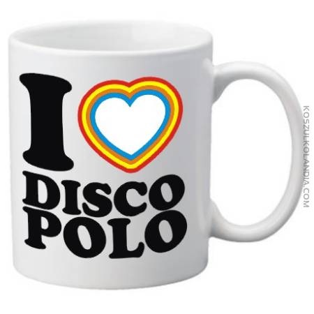 I Love DISCO POLO - Kubek do picia