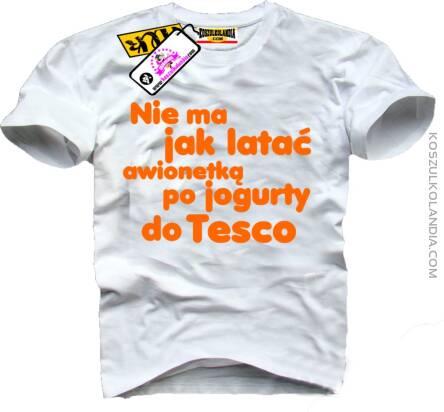 Nie ma jak latać awionetką po jogurty do TESCO Koszulka Męska