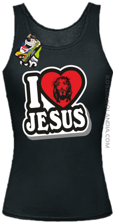 I love Jesus StickStyle - Top Damski