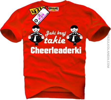Jaki kraj  takie Cheerleaderki - Koszulka Męska