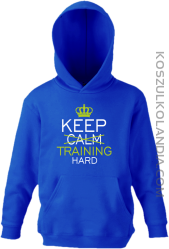 Keep Calm and TRAINING HARD - Bluza dziecięca z kapturem niebieska