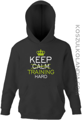 Keep Calm and TRAINING HARD - Bluza dziecięca z kapturem czarna