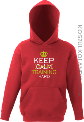 Keep Calm and TRAINING HARD - Bluza dziecięca z kapturem czerwona
