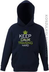 Keep Calm and TRAINING HARD - Bluza dziecięca z kapturem granat