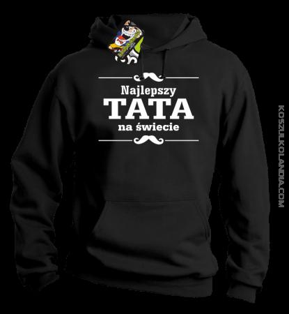 Najlepszy TATA na świecie - Bluza męska z kapturem