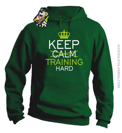 Keep Calm and TRAINING HARD - Bluza męska z kapturem