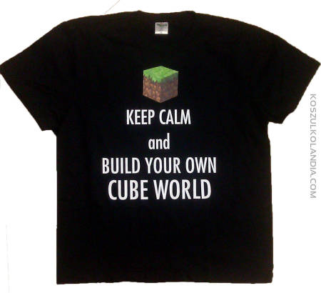 CALM DOWN and build your own CUBE WORLD - koszulka męska