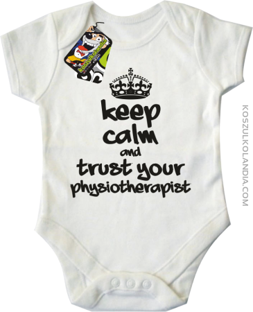 Keep Calm and trust your Physiotherapist - Body dziecięce
