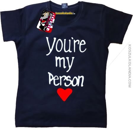 You`re my Person <3  - koszulka damska
