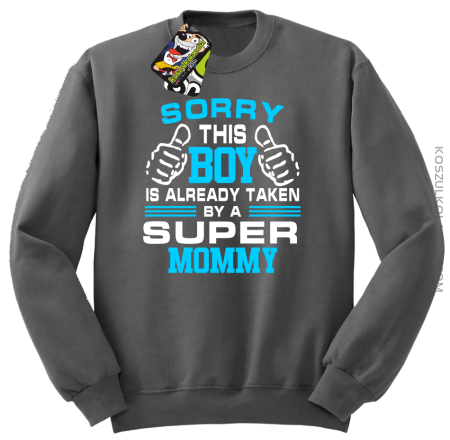 Sorry this boy is already taken by a super mommy - Bluza męska standard bez kaptura