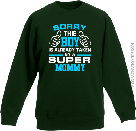 Sorry this boy is already taken by a super mommy - Bluza dziecięca standard bez kaptura