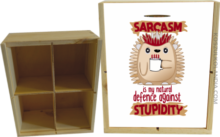Sarcasm is my natural defence against stupidity - skrzynka ozdobna