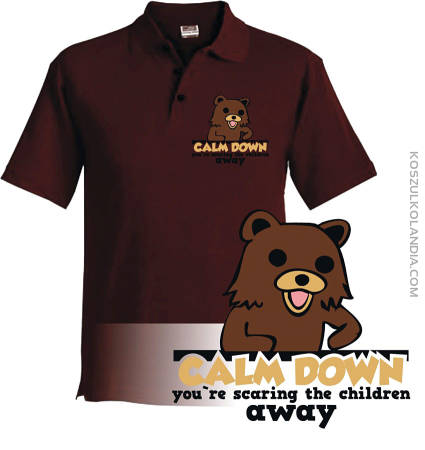 PEDOBEAR Calm Down You`re scaring the children AWAY - Koszulka Polo